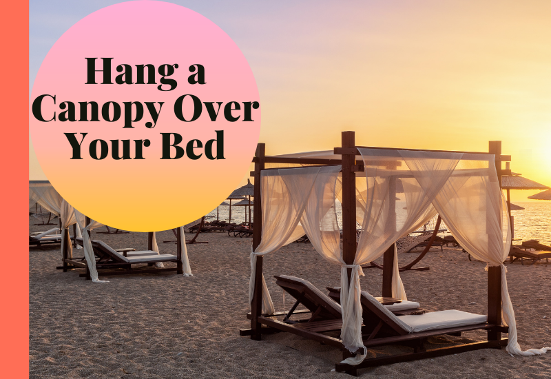 Canopy Over Your Bed