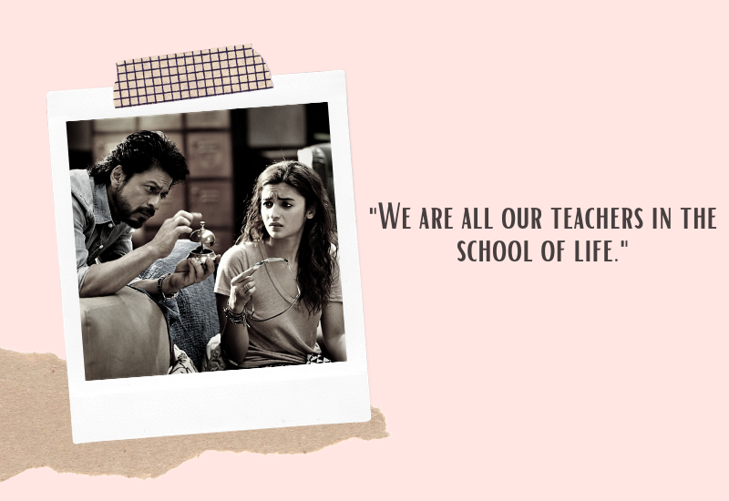 We are all our teachers in the school of life