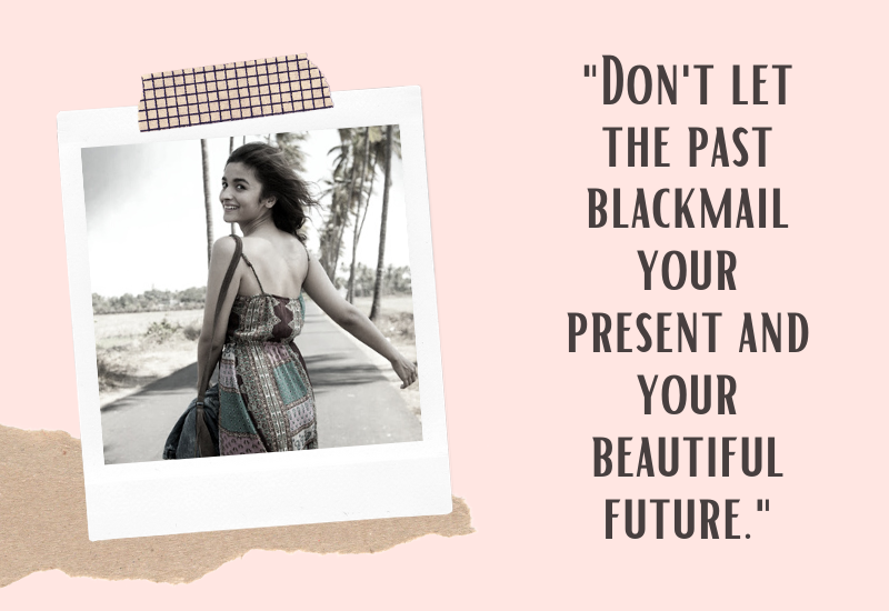 Don't let the past blackmail your present