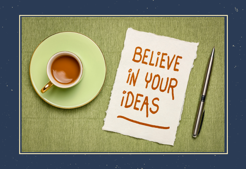 Believe in Your Idea