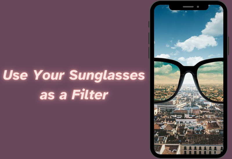 Use Your Sunglasses