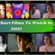 15 Best Short Films To Watch In 2021