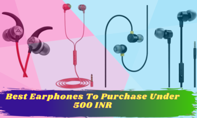 Best Earphones To Purchase Under 500 INR