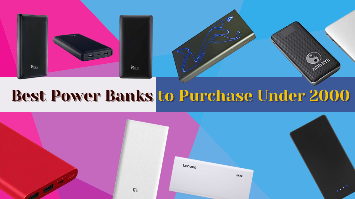 Best Power Banks to Purchase Under 2000