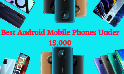 Best Android Mobile Phones Under 15,000