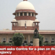 Supreme Court asks Centre for a plan on this National Health emergency