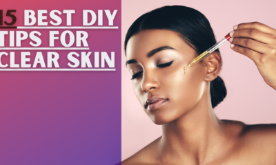 """Ways to get that """"GLOW""""- 15 Best DIY Tips for Clear Skin"""