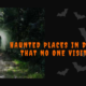 Haunted Places in Delhi That Nobody Dares to Visit