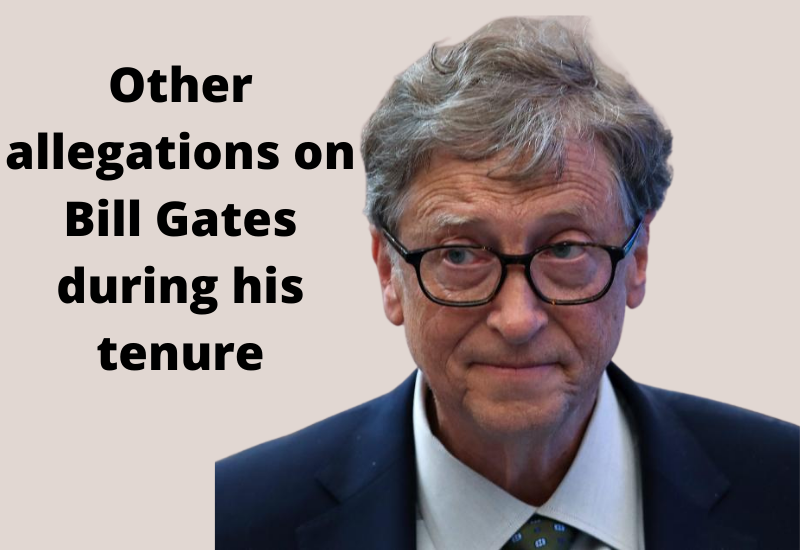 ther allegations on Bill Gates during his tenure