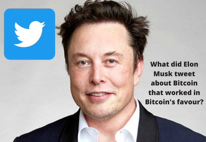 Elon Musk tweet about Bitcoin that worked in Bitcoin's favour