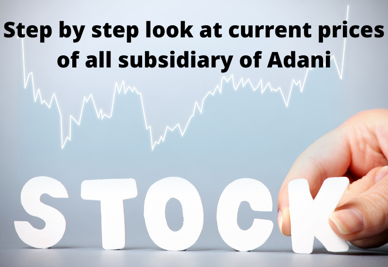 current prices of all subsidiary of Adani