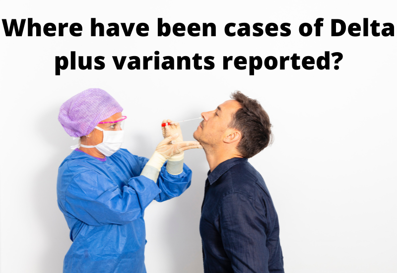 Cases of Delta plus variants reported