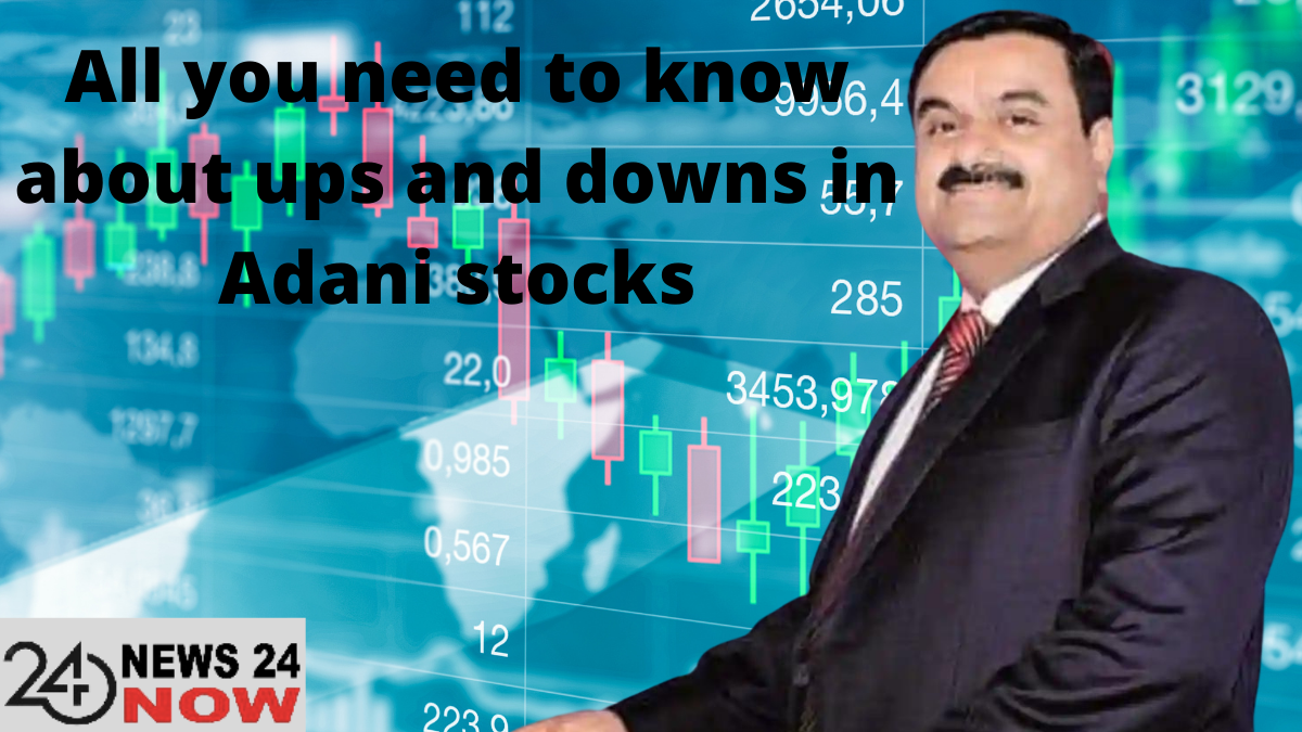 ups and downs in Adani stocks