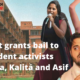 Court grants bail to student activists