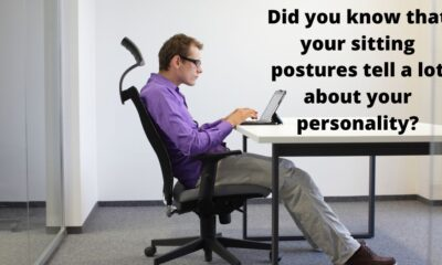 Did you know that your sitting postures tell a lot about your personality