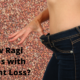 Ragi Helps with Weight Loss