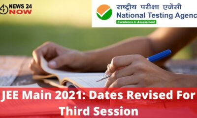 JEE Main 2021 Dates Revised For Third Session