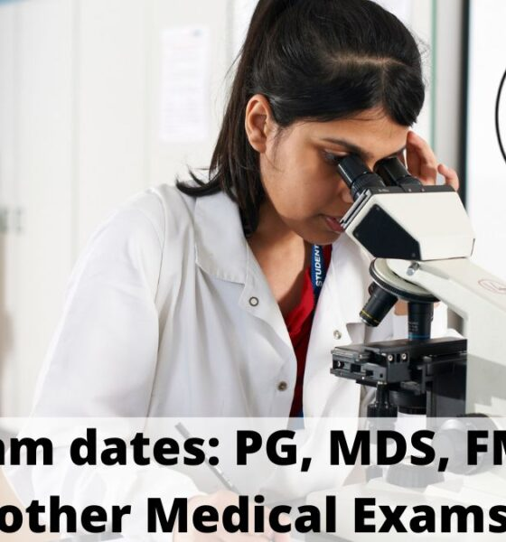 NEET Exam dates PG, MDS, FMGE, and other Medical Exams
