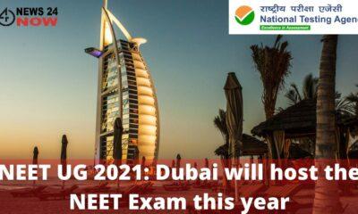 NEET UG 2021 Dubai will host the NEET Exam this year