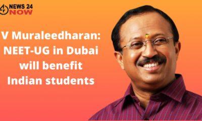 V Muraleedharan NEET-UG in Dubai will benefit Indian students