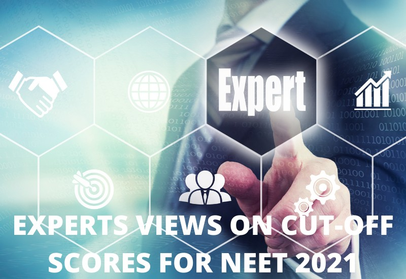 EXPERTS VIEWS ON CUT-OFF SCORES FOR NEET 2021