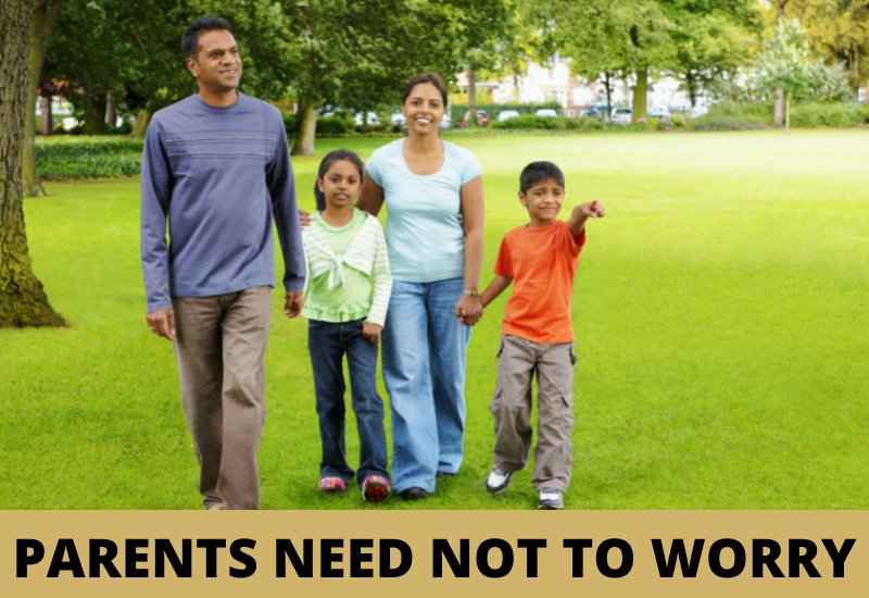 PARENTS NEED NOT TO WORRY