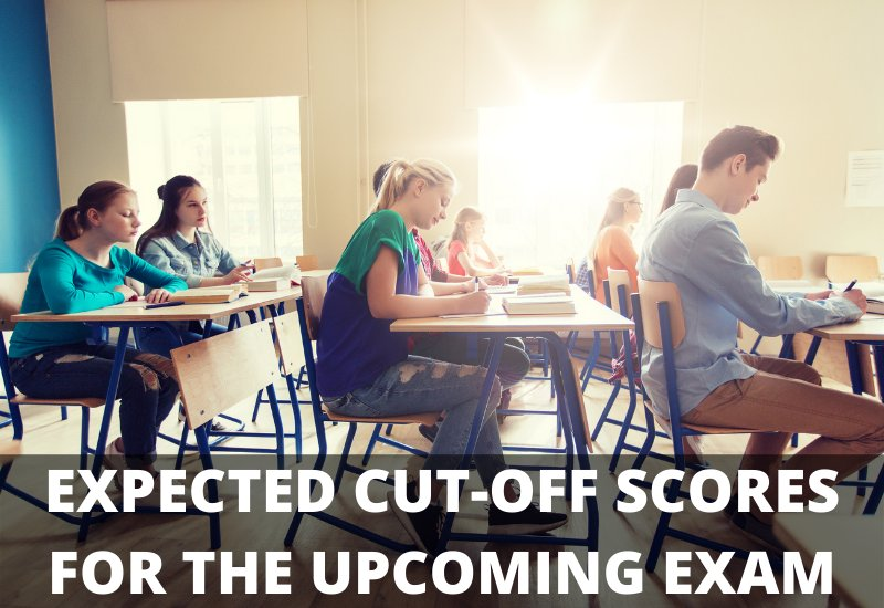 EXPECTED CUT-OFF SCORES FOR THE UPCOMING EXAM