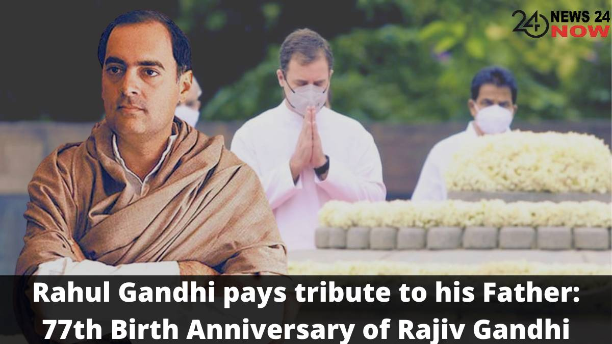 Rahul Gandhi pays tribute to his father 77th Birth Anniversary of Rajiv Gandhi