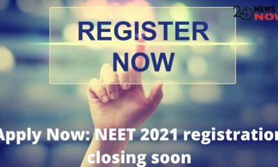 Apply Now NEET 2021 registration closing soon