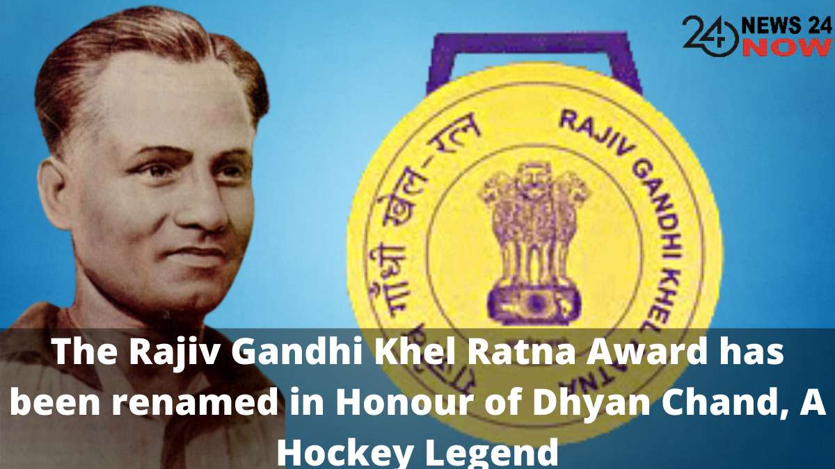 The Rajiv Gandhi Khel Ratna Award has been renamed in Honour of Dhyan Chand, A Hockey Legend