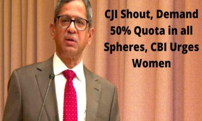 CJI Shout, Demand 50% Quota in all Spheres, CBI Urges Women